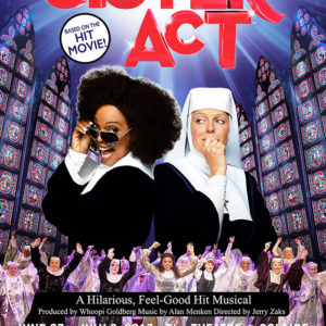Sister Act – A Hilarious, Feel-Good Hit Musical